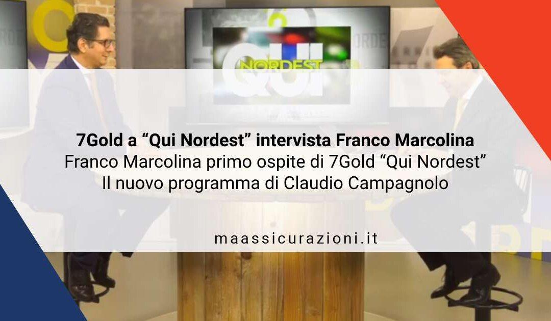 """7Gold a """"Qui Nordest"""" intervista Franco Marcolina"""
